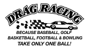 Drag Racing Takes Balls Decal Sticker