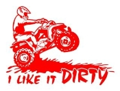 I Like It Dirty ATV Decal Sticker