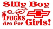 Silly Boy Chevy Trucks Are For Girls v2 Decal Sticker