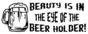 Beauty Is In The Eye Of The Beer Holder Decal Sticker