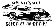 Slide It In Deep Late Model Decal Sticker