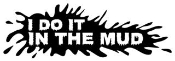 I Do It In The Mud Decal Sticker
