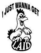 I Just Wanna Get Laid Decal Sticker