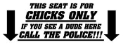 This Seat Is For Chicks Only Decal Sticker