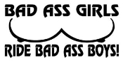 Bad Ass Girls Ride Bad Ass Boys Decal Sticker