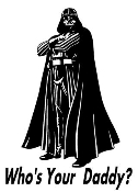 Whos Your Daddy Darth Vader Decal Sticker