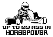 Up To My Ass In Horsepower Shifter Kart Decal Sticker