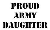Proud Army Daughter Decal Sticker