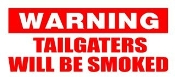 Warning Tailgaters Will Be Smoked Decal Sticker