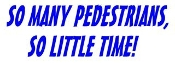 So Many Pedestrians So Little Time v2 Decal Sticker