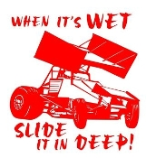 When Its Wet Slide It In Deep - Sprint Car Decal Sticker