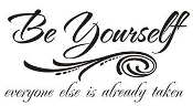 Be Yourself - Everyone Else is Already Taken Decal