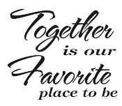 Together is our Favorite place to be Decal
