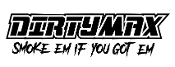 Dirtymax Smoke em if you Got em Decal Sticker
