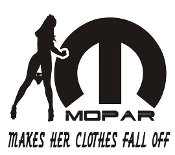 Mopar Makes Her Clothes Fall Off Decal Sticker