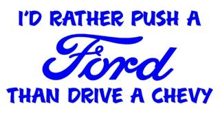 Id Rather Push a Ford Decal Sticker