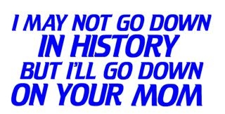 I'll Go Down On Your Mom Decal Sticker